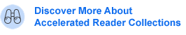 Discover More About Accelerated Reader Collections