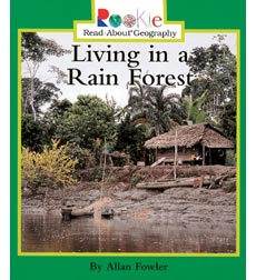 Rookie Read-About® Geography—Peoples and Places: Living in a Rain Forest