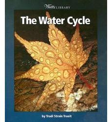 Watts Library™—Earth Science: The Water Cycle