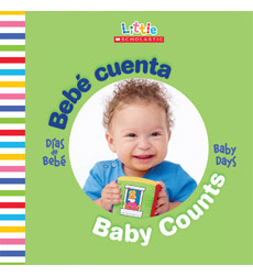 Little Scholastic—Baby Days Bilingual: Bebé cuenta / Baby Counts