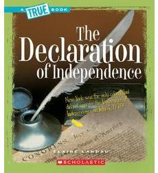 A True Book™—American History: The Declaration of Independence