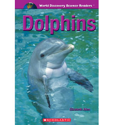 World Discovery Science Reader: Dolphins