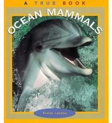 A True Book™—Animals: Ocean Mammals