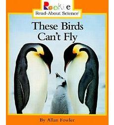Rookie Read-About® Science—Animal Adaptations & Behavior: These Birds Can't Fly