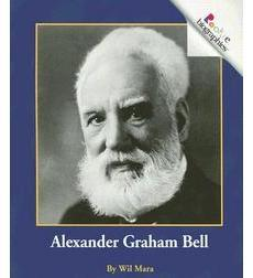 Rookie Biographies®: Alexander Graham Bell
