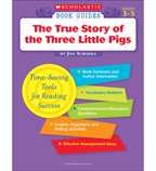 Scholastic Book Guides: The True Story of the Three Little Pigs