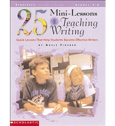 25 Mini-Lessons for Teaching Writing