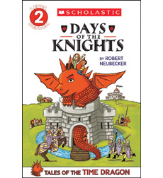 Scholastic Reader!® Level 2-Tales Of The Time Dragon: Days of the Knights