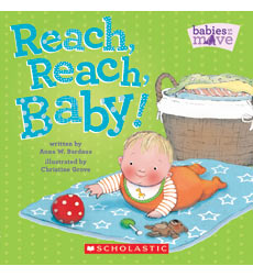 Babies on the Move: Reach, Reach, Baby!