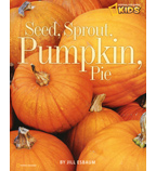 National Geographic Kids: Seed, Sprout, Pumpkin, Pie