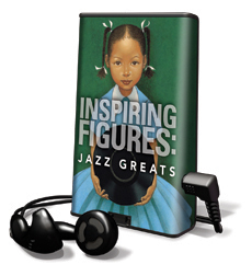 Inspring Figures: Jazz Greats