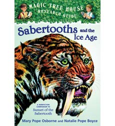 Magic Tree House Research Guide: Sabertooths and the Ice Age