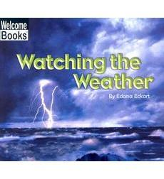 Welcome Books™—Watching Nature: Watching the Weather
