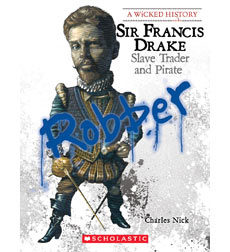 A Wicked History™: Sir Francis Drake