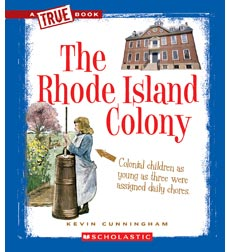 A True Book™—The Thirteen Colonies: The Rhode Island Colony