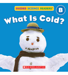 Guided Science Readers: Seasons-Level B: What Is Cold?