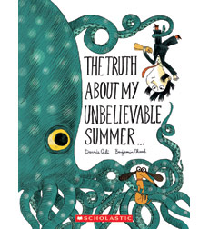The Truth Is...: The Truth About My Unbelievable Summer...