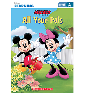 Mickey and Friends- Just-Right Leveled Readers- Level A: All Your Pals