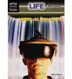 High Interest Books—Life in the Future: Virtual Reality