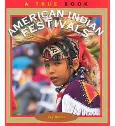 A True Book™—American Indians: American Indian Festivals