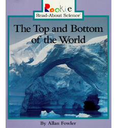 Rookie Read-About Science-Habitats and Ecosystems: The Top and Bottom of the World
