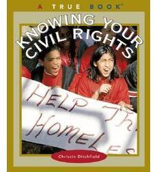 A True Book-Civics: Knowing Your Civil Rights