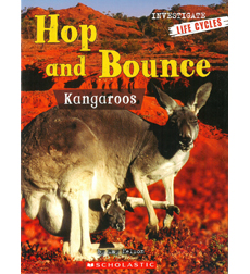 Investigators: Life Cycles: Hop and Bounce: Kangaroos