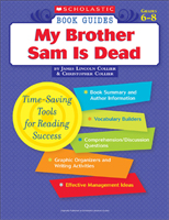 Scholastic Book Guides: My Brother Sam Is Dead