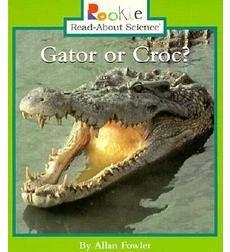 Rookie Read-About® Science—Animals: Gator or Croc?