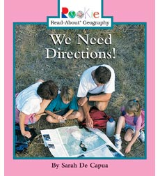 Rookie Read-About® Geography—Maps and Globes: We Need Directions!