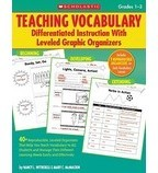 Teaching Vocabulary: Differentiated Instruction With Leveled Graphic Organizers