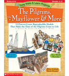 Easy Make & Learn Projects: The Pilgrims, the Mayflower & More