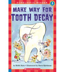 Scholastic Reader!® Science Level 3: Make Way for Tooth Decay