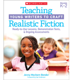 Teaching Young Writers to Craft Realistic Fiction