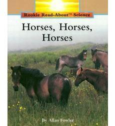 Rookie Read-About® Science—Animals: Horses, Horses, Horses