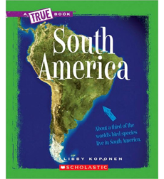 A True Book™—Geography: Continents: South America