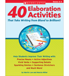 40 Elaboration Activities That Take Writing From Bland to Brilliant! Grades 2–4
