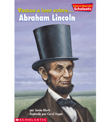 Scholastic First Biographies: Vamos a leer sobre... Abraham Lincoln