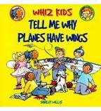 Whiz Kids: Tell Me Why Planes Have Wings