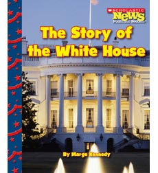 Scholastic News Nonfiction Readers—Let's Visit the White House: The Story of the White House