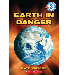 Scholastic Reader!® Level 3: Earth in Danger