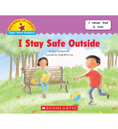 Growing Up Great! Sight Word Readers: I Stay Safe Outside