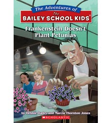 The Adventures of the Bailey School Kids: Frankenstein Doesn't Plant Petunias