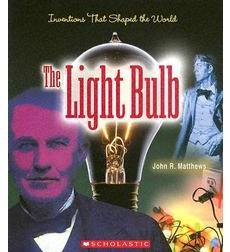 Inventions That Shaped the World: The Light Bulb