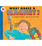 Let's-Read-and-Find-Out Science: What Makes a Magnet?