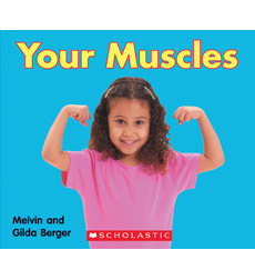 Scholastic Time-to-Discover Readers: Your Muscles