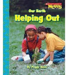 Scholastic News Nonfiction Readers—Conservation: Our Earth: Helping Out
