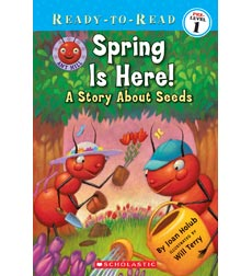 Ant Hill: Spring Is Here! A Story About Seeds