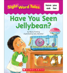 Sight Word Tales: Have You Seen Jellybean?