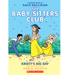The Baby-Sitters Club Graphix: Kristy's Big Day